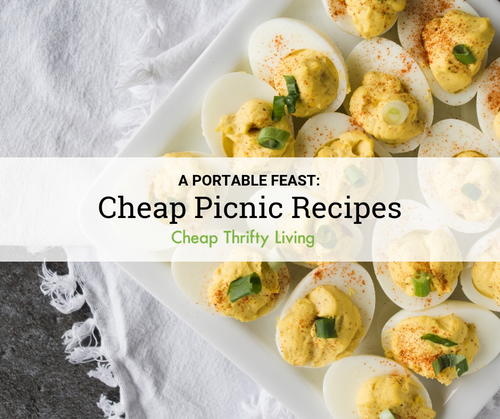 18 Cheap Picnic Ideas For A Portable Feast Cheapthriftylivingcom