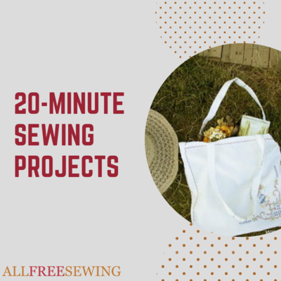 20 Minute Sewing Project Ideas