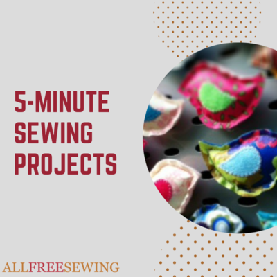 5 Minute Quick Sewing Projects