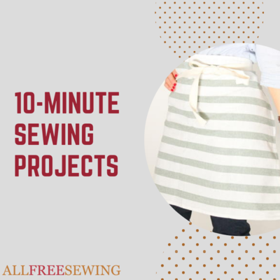 10 Minute Easy Sewing Projects