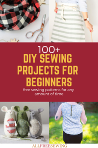 200+ DIY Sewing Projects for Beginners