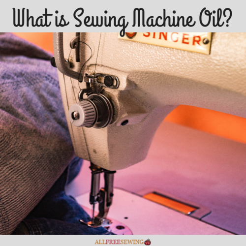 What Is Sewing Machine Oil AllFreeSewing Extraordinary Substitute For Sewing Machine Oil