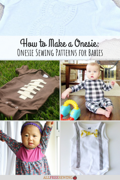 How to Make a Onesie 12 Onesie Sewing Patterns for Babies