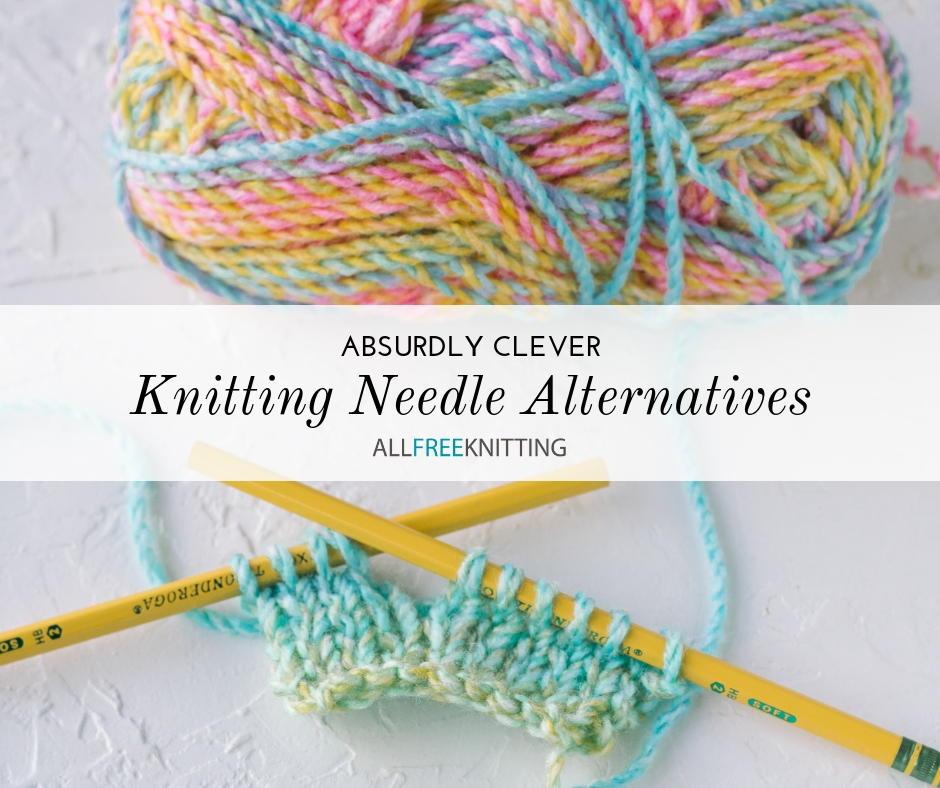 24 Absurdly Clever Knitting Needle Alternatives | AllFreeKnitting.com