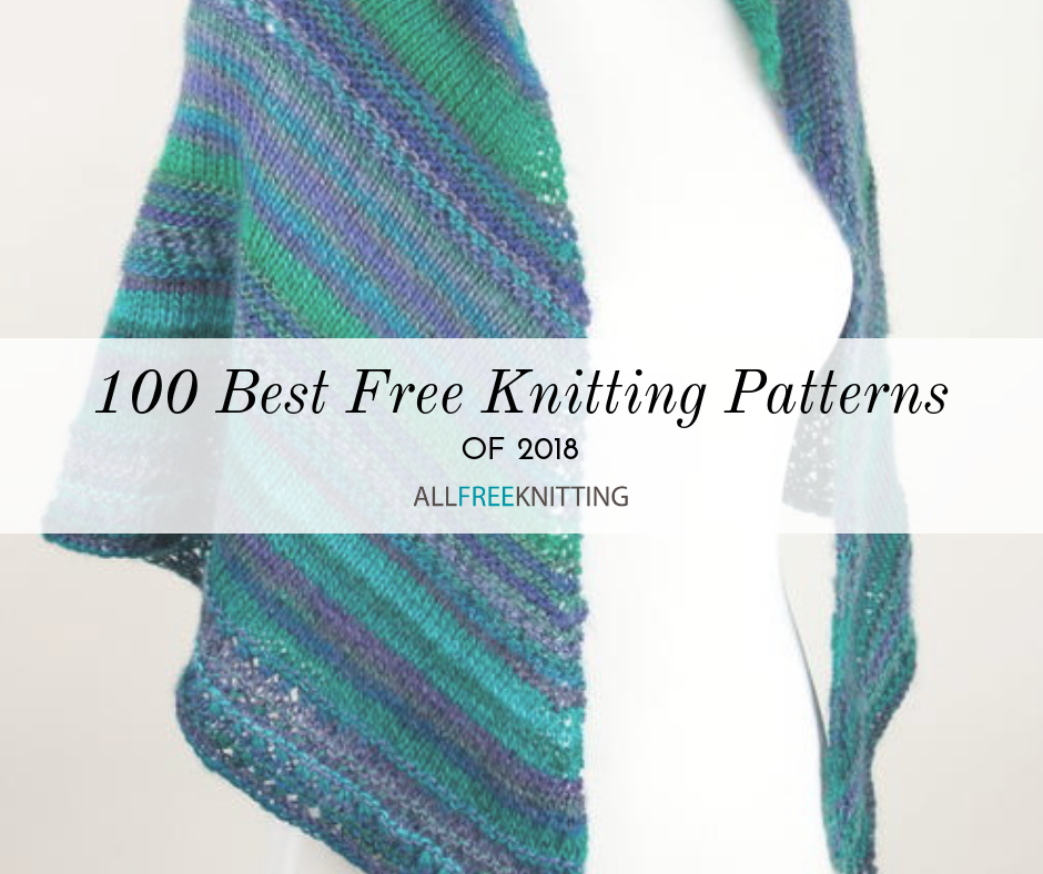 100 Best Free Knitting Patterns of 2018 | AllFreeKnitting.com